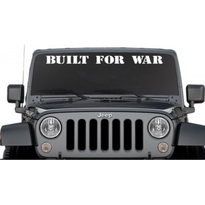 22'' Built For War  Vinyl Decal Buy 2 get 3rd Free
